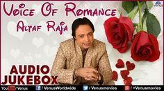 Voice Of Romance : Altaf Raja II Best Romantic Songs - Audio Jukebox