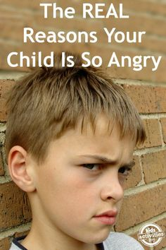 Wondering Why Your Child Is So Angry? - great article to understand child's behavior.