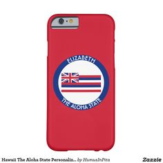 Hawaii The Aloha State Personalized Flag Barely There iPhone 6 Case