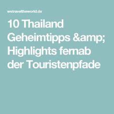10 Thailand Geheimtipps & Highlights fernab der Touristenpfade