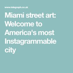 Miami street art: Welcome to America's most Instagrammable city