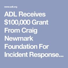 ADL Receives $100,000 Grant From Craig Newmark Foundation For Incident Response Center   Anti-Defamation League