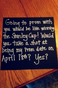 Asking the handsome to prom ☺ hockey style ❤