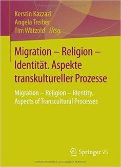 Migration – Religion – Identität. Aspekte Transkultureller Prozesse PDF