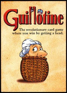 Guillotine | BoardGameGeek 2-5 players 12+