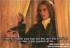 [X] Lestat is not intimidated by guns but he won't let his outfit get damaged.