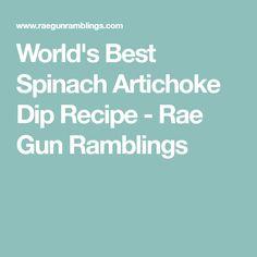 World's Best Spinach Artichoke Dip Recipe - Rae Gun Ramblings