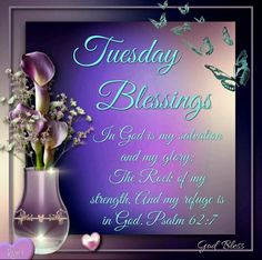"Tuesday Blessings (Psalm 62:7) ""my refuge is in God"""