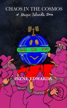 'Chaos in the Cosmos,' is a #fantasy narrative for #children aged between 8 to 12 years by Irene Edwards the #author of #Magic Islands. New release/introductory order price. ISBN 978-1-8380752-1-7 274 Pages 6 x 9″ Paperback with illustrations by Tony Paultyn Magic Island, Book Publishing, Irene, Cosmos, Islands, Sci Fi, Fiction, Novels, Author