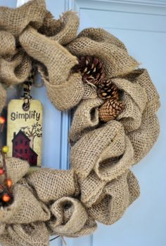 burlap wreath.could add the pine cones contractor mom's cabin