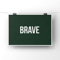Brave Quote Print, Green Print, Dark Green Print, Canvas or Unframed Print - Inspirational Wall Art, Motivational Quote Print Vintage Art Prints, Vintage Canvas, Vintage Artwork, Great Inspirational Quotes, Motivational Quotes, Wall Canvas, Canvas Art Prints, Bedrooms, Teen Bedroom
