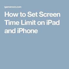 How to Set Screen Time Limit on iPad and iPhone