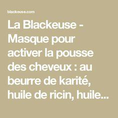 La Blackeuse - Masque pour activer la pousse des cheveux : au beurre de karité, huile de ricin, huile de coco et miel