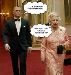 Mens Womens Humor : Donald Trump and James Bond Off Beat Humor. James Bond, Funny Pins, Funny Memes, Jokes, Funny Stuff, Funny Quotes, That's Hilarious, Gym Memes, Crazy Quotes