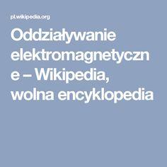 Oddziaływanie elektromagnetyczne – Wikipedia, wolna encyklopedia
