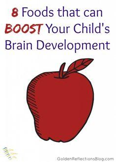 8 Foods That Can Boost Your Child's Brain Development   www.GoldenReflectionsBlog.com