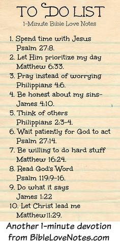 "Christian quotes: Bible verses ""To Do List"" to faithfully reflect on . cute idea for Women's Ministry & Ladies Bible Study. Prayer Scriptures, Bible Prayers, Prayer Quotes, Bible Verses Quotes, Spiritual Quotes, Faith Quotes, Bible Quotes Relationship, Biblical Inspirational Quotes, Faith Bible Verses"