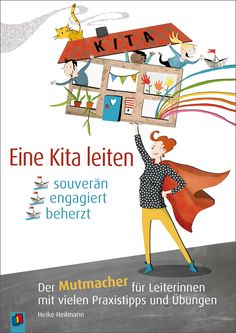 Lead a kindergarten – confident, committed, courageous - Bildung Beautiful Book Covers, Early Childhood Education, English Lessons, Child Development, Teaching English, Personal Branding, Kids And Parenting, Kids Learning, Peace And Love