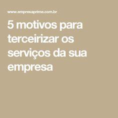 5 motivos para terceirizar os serviços da sua empresa