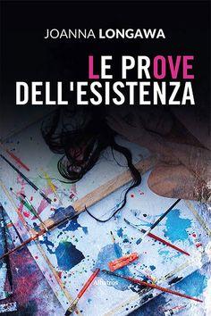 Le prove dell'esistenza di Joanna Longawa, libro di esordio della giornalista, scrittrice e poetessa polacca residente in Italia dal 2006 Movies, Movie Posters, Italia, Art, Films, Film Poster, Cinema, Movie, Film