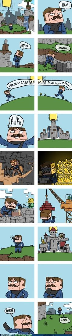 This is How You Minecraft. You get bored of your castle life and go build other … This is How You Minecraft. Humor Minecraft, How To Play Minecraft, Cool Minecraft, Minecraft Quotes, Minecraft Songs, Minecraft Food, Minecraft Castle, Getting Bored, Funny Comics