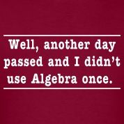 Let alone Calculus, Trigonometry, Differential Equations, Linear Algebra...