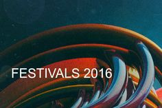 Let's visit all the festivals in 2016