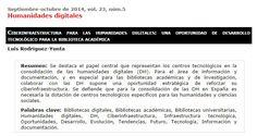 Ciberinfraestructura para las humanidades digitales: una oportunidad de desarrollo tecnológico para la biblioteca académica Luis Rodríguez-Yunta. El profesional de la Información (http://www.elprofesionaldelainformacion.com/contenidos/2014/sept/01.html)