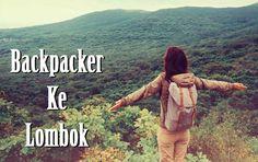 Trip ke Lombok ala Backpacker? Masuk Gan.. Pulau Lombok emang gak ada matinya…
