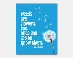 Weeds are flowers too, once you get to know them - a.a. milne - winnie the pooh - kids wall art - 8 x 10 print - your choice of colors