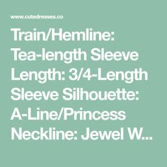 Train/Hemline: Tea-length Sleeve Length: 3/4-Length Sleeve Silhouette: A-Line/Princess Neckline: Jewel Waist: Dropped Style: Chic & Modern Fabric: Chiffon Embellishment: Appliques Color: Ivory Related