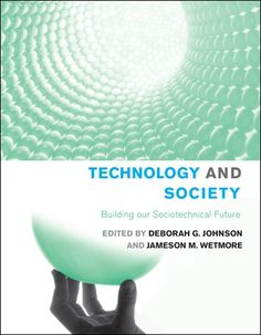 Technology And Society: Building our Sociotechnical Future, co-edited by Deborah Johnson, the Anne Shirley Carter Olsson Professor of Applied Ethics at #UVA, focuses on interconnections of technology, society, and values; provides conceptual tools, theoretical framework, and knowledge to help understand how technology shapes society and vice versa; and offers new perspectives on globalization, balance between security and privacy, environmental justice, and poverty in the developing world.