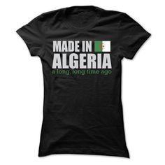MADE IN ALGERIA T SHIRTS T Shirts, Hoodies. Check price ==► https://www.sunfrog.com/States/MADE-IN-ALGERIA-T-SHIRTS-Ladies.html?41382