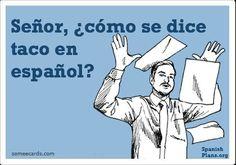 How do you say taco in Spanish? Memes for Spanish Teachers