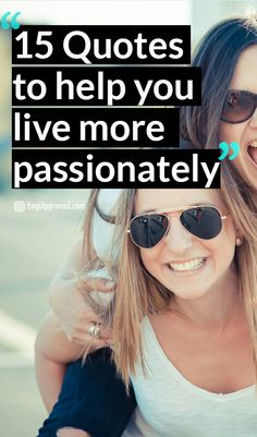 15 Quotes to Help You Live More Passionately