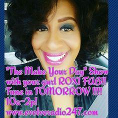 TOMORROW TUNE IN!!!! Radio Personality, The Make, Make It Yourself