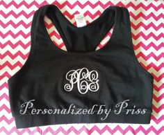 Monogrammed Sports Bra by PersonalizedbyPriss on Etsy, $20.00