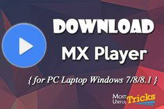 Download MX Player for PC Laptop Windows 7/8/8.1 {100% Free}
