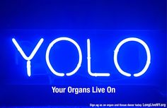 Donate Life Organ and Tissue Donation Blog℠: YOLO ... Your Organs Live On
