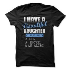 Awesome Daughter Shirt I have a beautiful daughter gun  - #photo gift #novio gift. ORDER HERE  => https://www.sunfrog.com/Funny/Awesome-Daughter-Shirt.html?id=60505