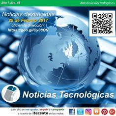 Edición Semanal Nº 46, Año 1 - Noticias Tecnológicas destacadas al 25 de Febrero de 2017...   #FelizSabado #itecsoto #facebook #twitter #instagram #pinterest #google+ #blogger #NoticiasTecnologicas