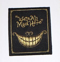 4 We're all mad here Embroidered Iron on patch by HausofTrashglam, $10.99