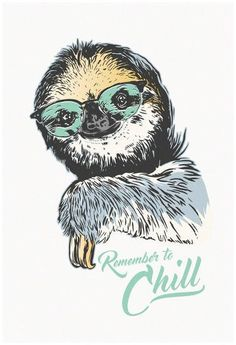 Remember To Chill Sloth - Planscher på AllPosters. Baby Sloth, Cute Sloth, Baby Otters, Griffon Tattoo, Sloth Drawing, Poster Art, Vintage Poster, Spirit Animal, Illustration