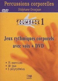 Toumback. Tome 1, Jeux rythmiques corporels avec voix  avec 1 DVD