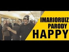 PARODY - Pharrell Williams - Happy - MARIO RUIZ