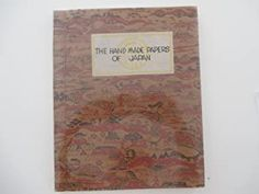 The Handmade Papers of Japan by Japanese Papers - Tindale, Thomas Keith and Harriet Ramsey.: (1952) | Michael Steinbach Rare Books