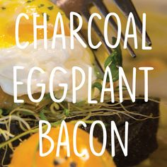 Charcoal for brunch? Wow, can't wait to taste what our chef has whipped up!