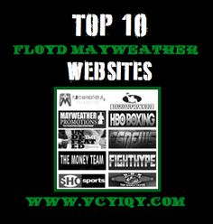 Top 10 Floyd Mayweather Websites: http://www.vcyiqy.com/2015/05/top-10-websites-for-floyd-mayweather.html