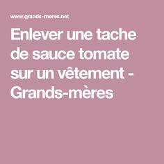 Enlever une tache de sauce tomate sur un vêtement - Grands-mères