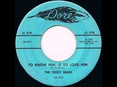 The Teddy Bears - To know him Is To Love Him (1958)
